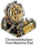 Chromnambulator Time Machine Dial